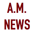 A.M. NEWS
